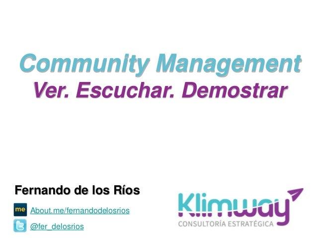 Community Management: Ver. Escuchar. Demostrar