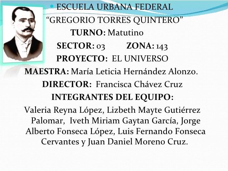 " ESCUELA URBANA FEDERAL      ""GREGORIO TORRES QUINTERO""            TURNO: Matutino         SECTOR: 03       ZONA: 143    ..."