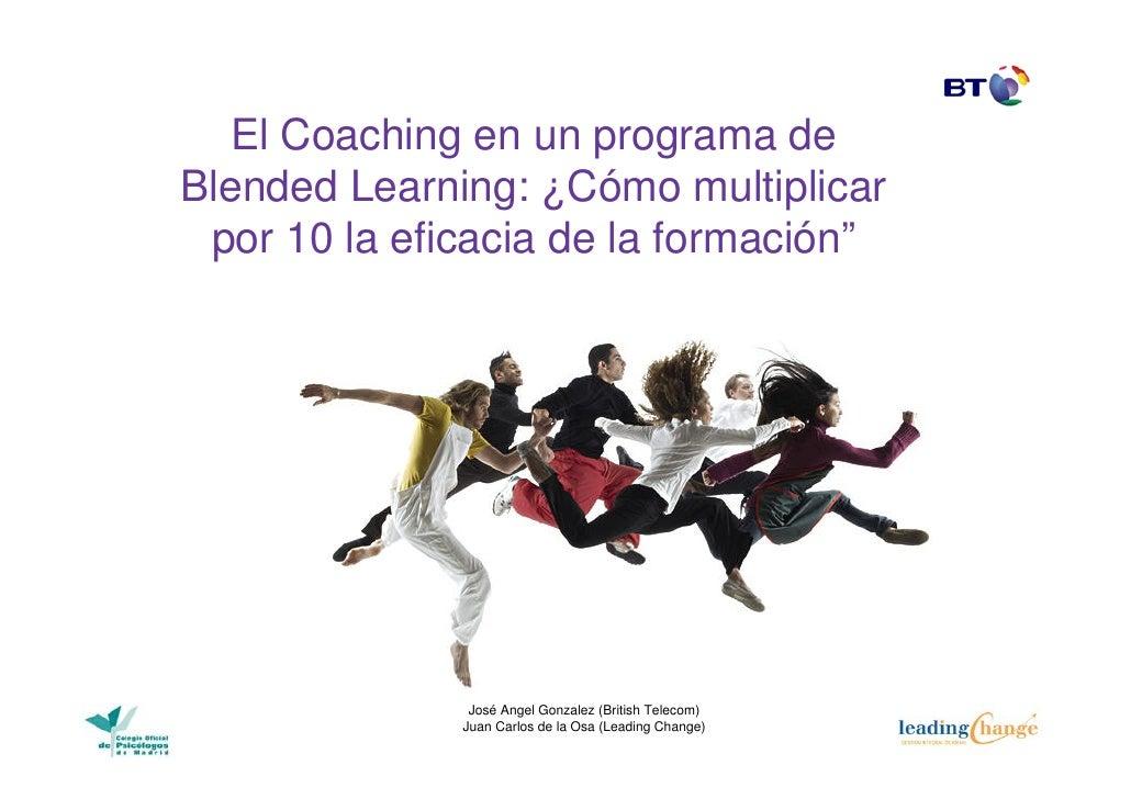 """El Coaching en un programa de Blended Learning: ¿Cómo multiplicar  por 10 la eficacia de la formación""""                    ..."""