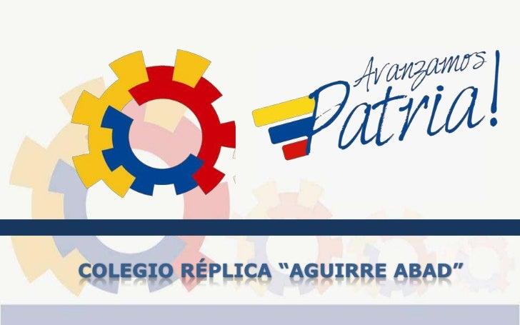 Presentacion Colegio Réplica Aguirre Abad
