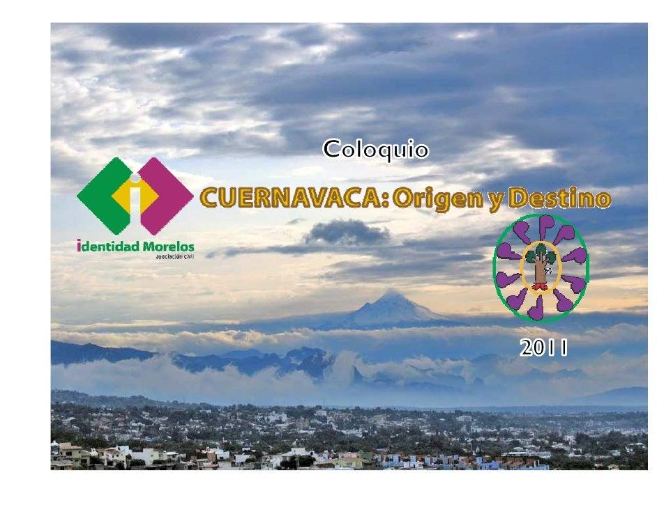 PRESENTACION DEL COLOQUIO:                   Los integrantes de Identidad Morelos A.C. están                   conscientes...