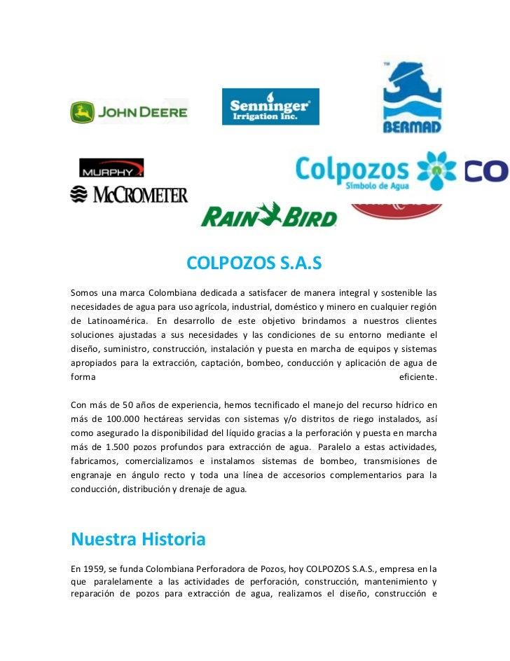 COLPOZOS S.A.SSomos una marca Colombiana dedicada a satisfacer de manera integral y sostenible lasnecesidades de agua para...