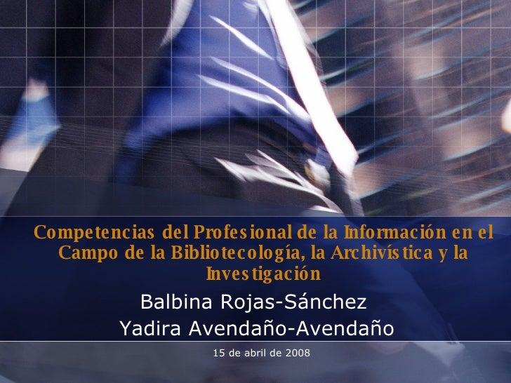 Competencias del Profesional de la Información en el Campo de la Bibliotecología, la Archivística y la Investigación Balbi...