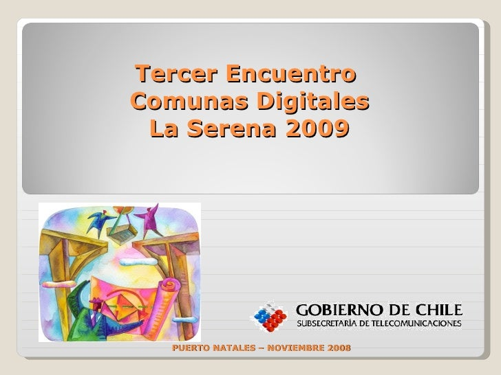 Tercer Encuentro  Comunas Digitales La Serena 2009 PUERTO NATALES – NOVIEMBRE 2008