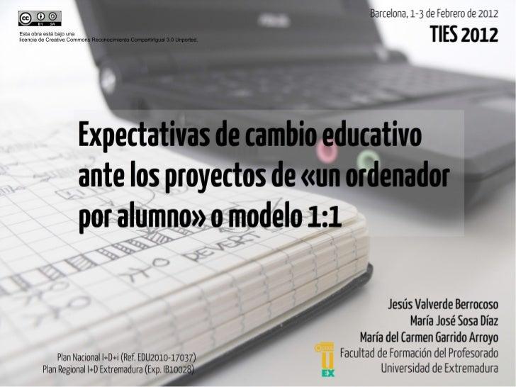 Expectativas de cambio educativo ante los proyectos de «un ordenador por alumno» o modelo 1:1