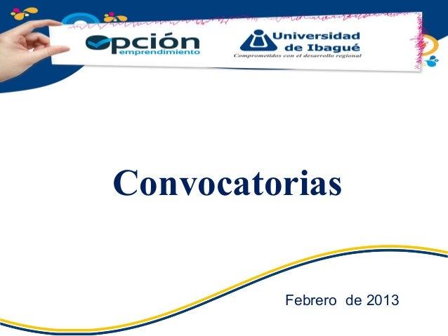 Febrero de 2013 Convocatorias
