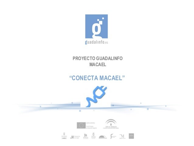 "PROYECTO GUADALINFO       MACAEL""CONECTA MACAEL"""