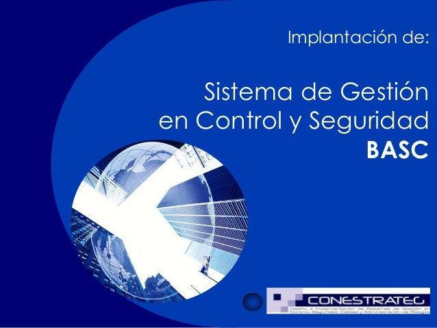Implantación de: Sistema de Gestión en Control y Seguridad BASC www.conestratec.com.ec