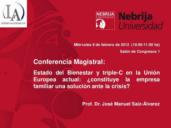 Miércoles 8 de febrero de 2012 (10:00-11:00 hs)                                      Salón de Congresos 1Conferencia Magis...