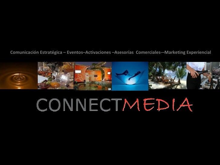 Comunicación Estratégica – Eventos–Activaciones –Asesorías Comerciales-–Marketing Experiencial