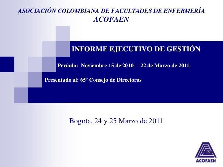 ASOCIACIÓN COLOMBIANA DE FACULTADES DE ENFERMERÍA                           ACOFAEN                  INFORME EJECUTIVO DE ...