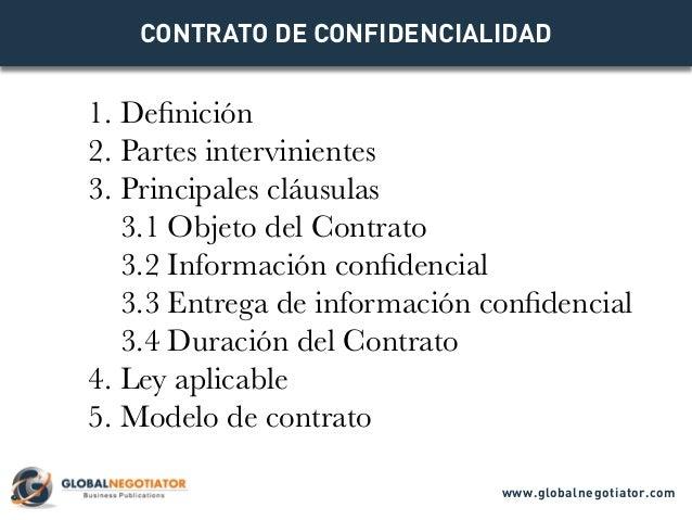 CONTRATO DE CONFIDENCIALIDAD 1. Definición 2. Partes intervinientes 3. Principales cláusulas 3.1 Objeto del Contrato 3.2 I...