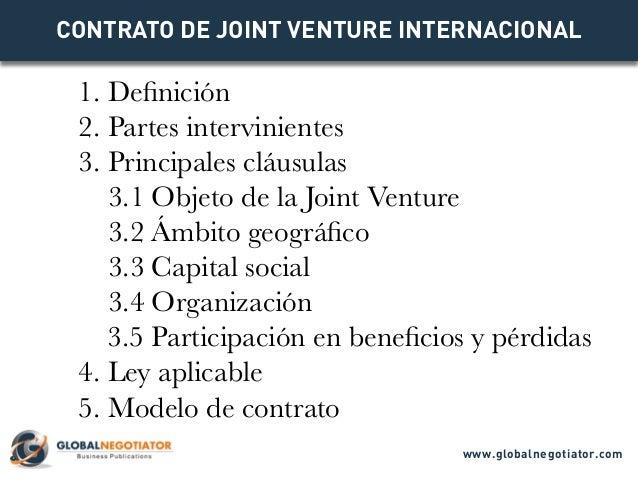 1. Definición 2. Partes intervinientes 3. Principales cláusulas 3.1 Objeto de la Joint Venture 3.2 Ámbito