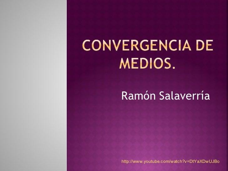 Ramón Salaverría http://www.youtube.com/watch?v=DtYaXDwUJBo