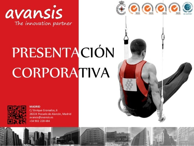 MADRID C/ Enrique Granados, 6 28224 Pozuelo de Alarcón, Madrid avansis@avansis.es +34 902 228 484 PRESENTACIÓN CORPORATIVA...