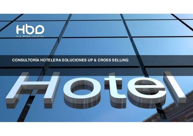 PAGE‹Nr.› CONSULTORÍA HOTELERA SOLUCIONES UP & CROSS SELLING