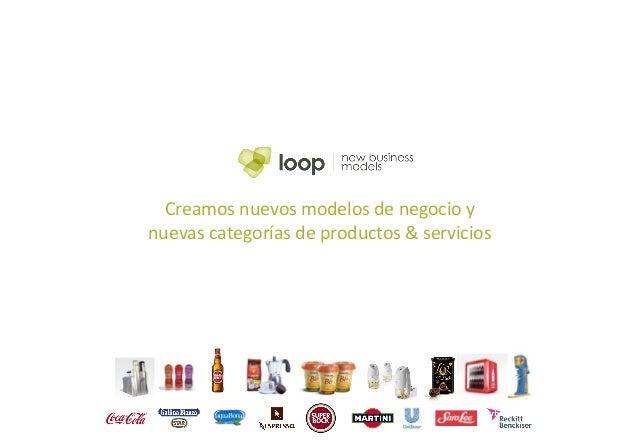 Creamos nuevos modelos de negocio y nuevas categorías de productos & servicios