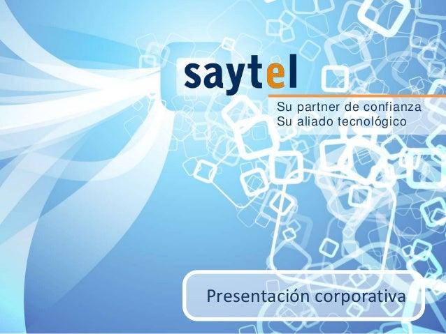 Su partner de confianza        Su aliado tecnológicoPresentación corporativa