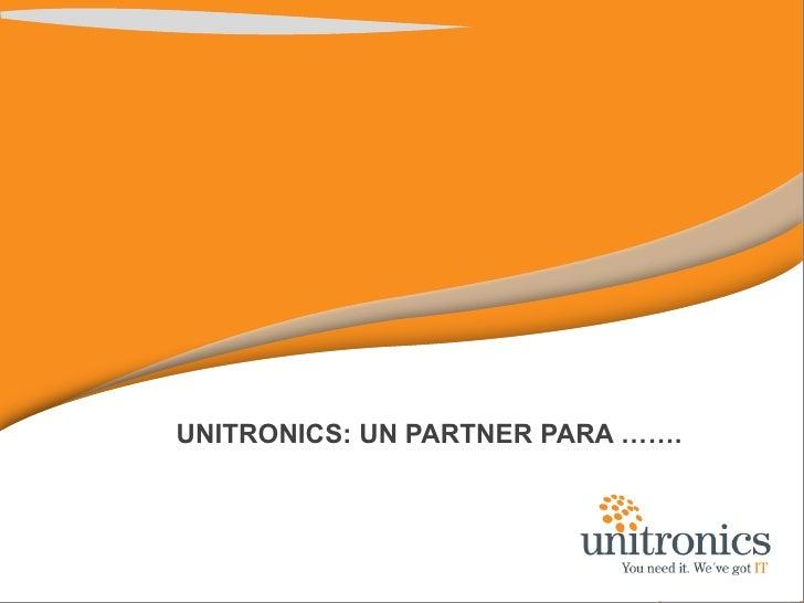 UNITRONICS: UN PARTNER PARA …….<br />