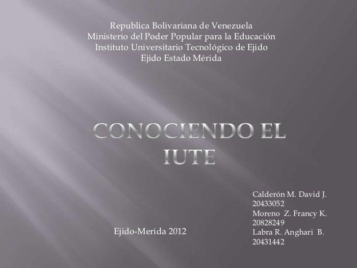 Republica Bolivariana de VenezuelaMinisterio del Poder Popular para la Educación Instituto Universitario Tecnológico de Ej...