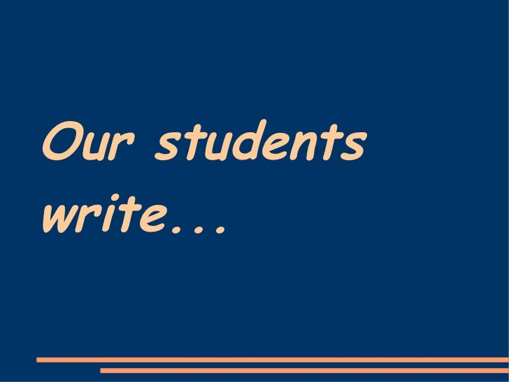 Our students write...
