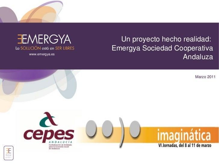 Un proyecto hecho realidad:                           Emergya Sociedad Cooperativa          www.emergya.es                ...