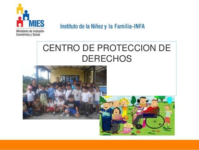 CENTRO DE PROTECCION DE       DERECHOS