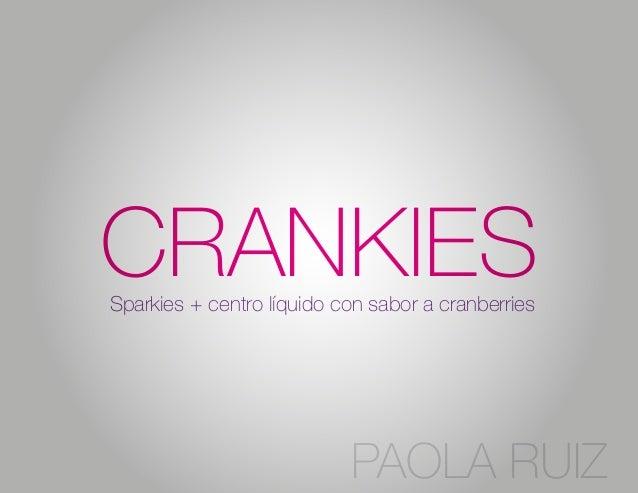 CRANKIES Sparkies + centro líquido con sabor a cranberries  PAOLA RUIZ