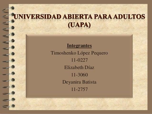 IntegrantesTimoshenko López Pequero        11-0227     Elizabeth Díaz        11-3060    Deyanira Batista        11-2757