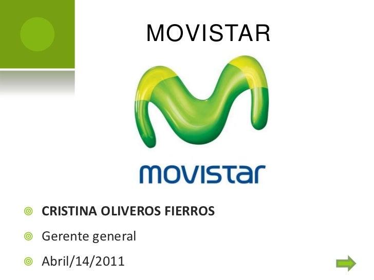 MOVISTAR   CRISTINA OLIVEROS FIERROS   Gerente general   Abril/14/2011