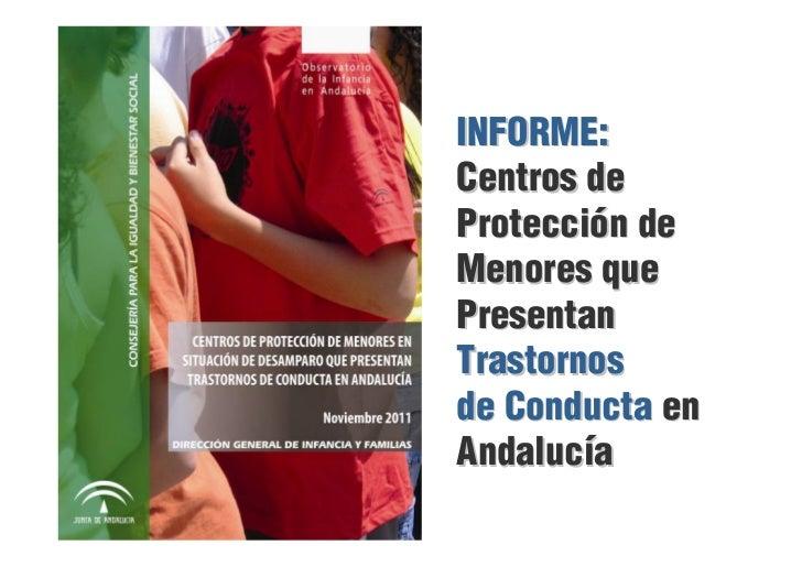 """Presentacion """"Informe sobre centros de protección de menores en situación de desamparo con trastornos de conducta en Andalucía"""""""