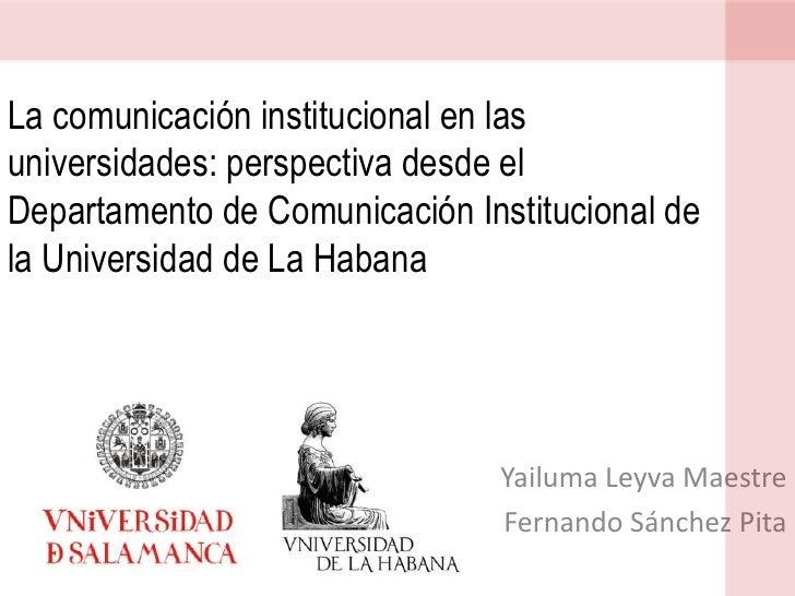 La comunicación institucional en las universidades: perspectiva desde el Departamento de Comunicación Institucional de la ...