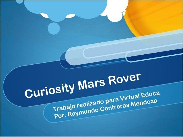 """La misión Desde agosto de 2012 se encuentra en la superficie marciana el robot explorador """"Curiosity"""", enviado en una misi..."""
