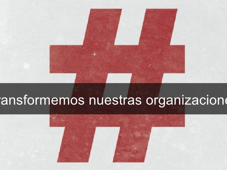 Transformemos nuestras organizaciones
