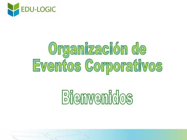 Bienvenidos Organización de Eventos Corporativos