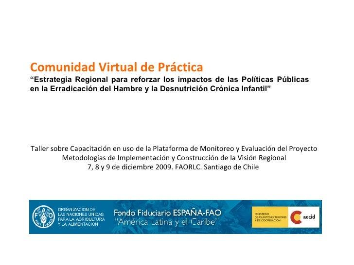 """Comunidad Virtual de Práctica  """" Estrategia Regional para reforzar los impactos de las Políticas Públicas en la Erradicaci..."""
