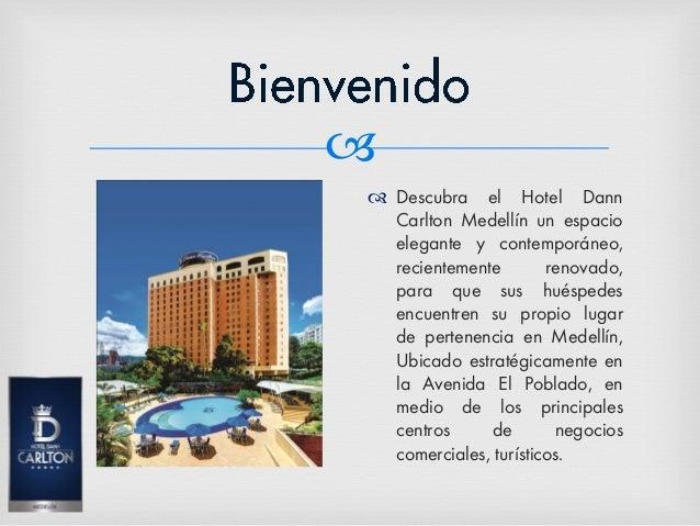   Descubra el Hotel Dann Carlton Medellín un espacio elegante y contemporáneo, recientemente renovado, para que sus hués...