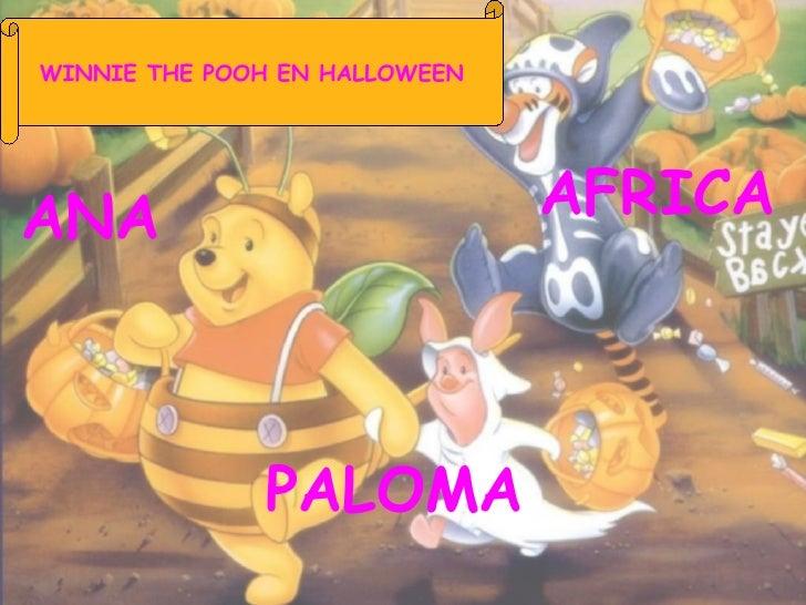 ANA  AFRICA PALOMA WINNIE THE POOH EN HALLOWEEN