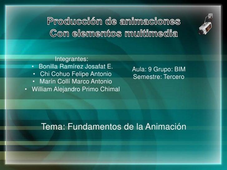 Integrantes:  • Bonilla Ramírez Josafat E.     Aula: 9 Grupo: BIM   • Chi Cohuo Felipe Antonio      Semestre: Tercero  • M...