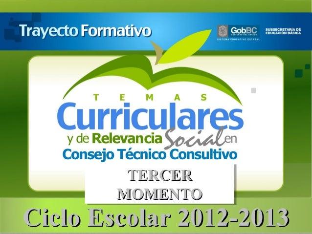 TERCER         TERCER        MOMENTO        MOMENTOCiclo Escolar 2012-2013