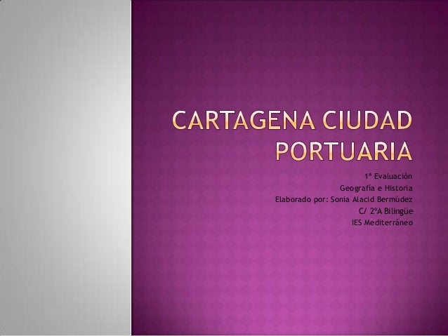 1ª Evaluación                 Geografía e HistoriaElaborado por: Sonia Alacid Bermúdez                       C/ 2ºA Biling...