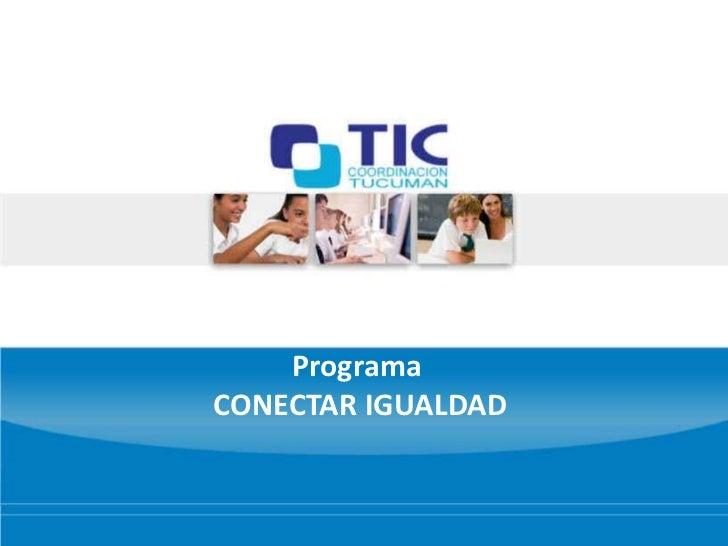 Programa<br /> CONECTAR IGUALDAD<br />