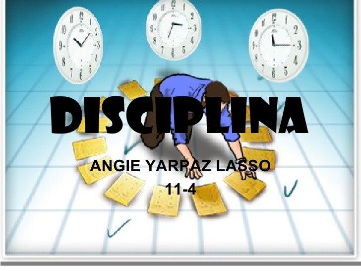DISCIPLINA ANGIE YARPAZ LASSO 11-4