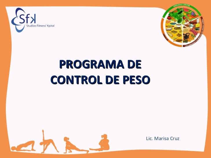 PROGRAMA DE CONTROL DE PESO Lic. Marisa Cruz