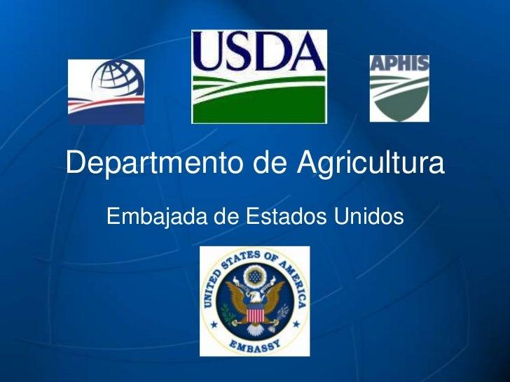 Departmento de Agricultura  Embajada de Estados Unidos