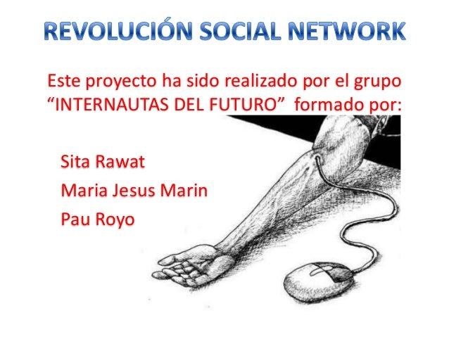 """Este proyecto ha sido realizado por el grupo """"INTERNAUTAS DEL FUTURO"""" formado por: Sita Rawat Maria Jesus Marin Pau Royo"""