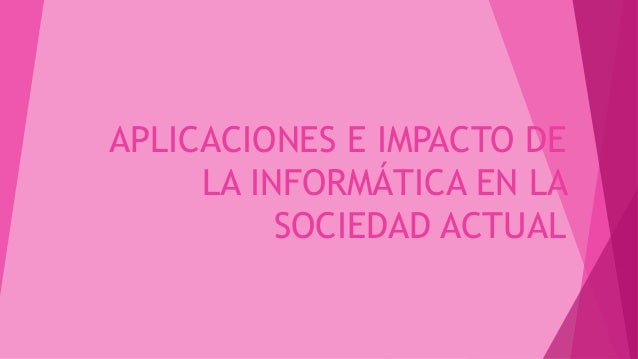 impacto de la informatica en la sociedad: