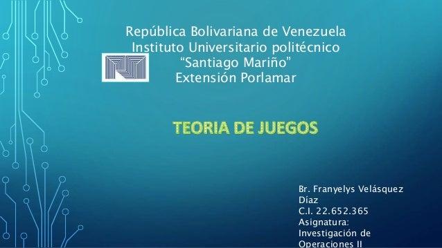 """República Bolivariana de Venezuela Instituto Universitario politécnico """"Santiago Mariño"""" Extensión Porlamar Br. Franyelys ..."""