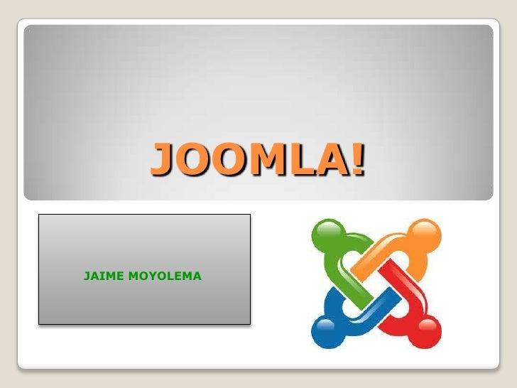 JOOMLA!JAIME MOYOLEMA