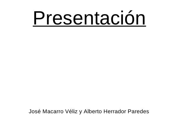 Presentación José Macarro Véliz y Alberto Herrador Paredes